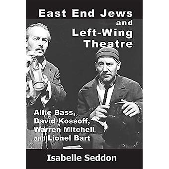 East End Jews and Left-Wing Theatre - Alfie Bass - David Kossoff - War