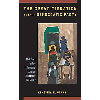 The Great Migration and the Democratic Party - Black Voters and the Re
