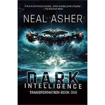 Dark Intelligence - Transformation Book One by Neal Asher - 9781597808
