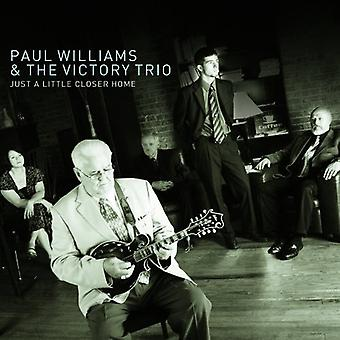 Paul Williams & the Victory Trio - Just a Little Closer Home [CD] USA import