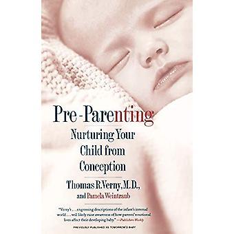 ما قبل الأبوة والأمومة - رعاية طفلك من الحمل من قبل توماس فيرني -