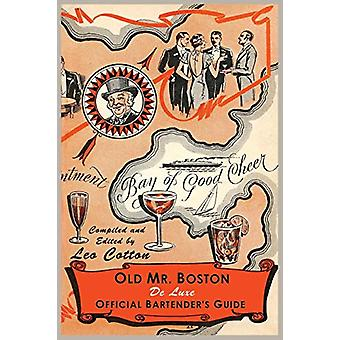 Old Mr. Boston Deluxe Official Bartender's Guide by Leo Cotton - 9781