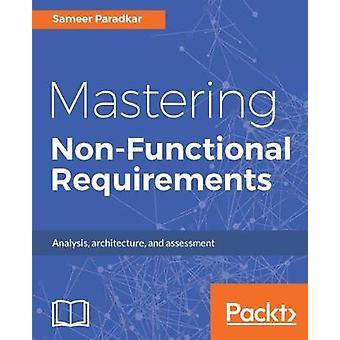 Mastering Non-Functional Requirements by Sameer Paradkar - 9781788299