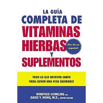 La Guia Completa de Vitaminas Hierbas Y Suplementos-tekijä Winifred ConklingDavid Y Wong