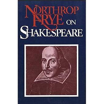 Northrop Frye on Shakespeare (Paper)