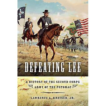 Defeating Lee by Kreiser & Lawrence A. & Jr.