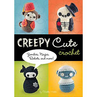 Creepy Cute Crochet by Haden & Christen