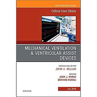 Mechanical Ventilation/Ventricular Assist Devices, An Issue of Critical Care Clinics (The Clinics: Internal Medicine)