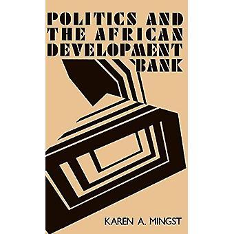 Politiikka ja Afrikan kehityspankki kirjoittanut Karen A. Mingst - 978081