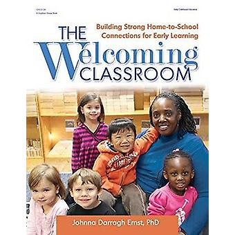 The Welcoming Classroom - Building Strong Home-to-School Connections f