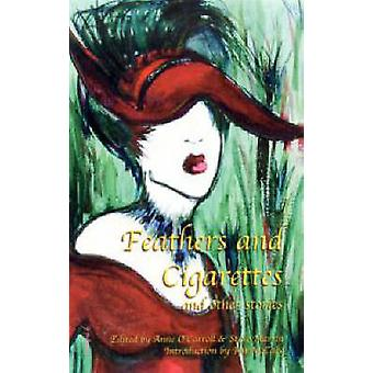 Feathers and Cigarettes by Anne O'Connell - Steve Martin - Clem Cairn