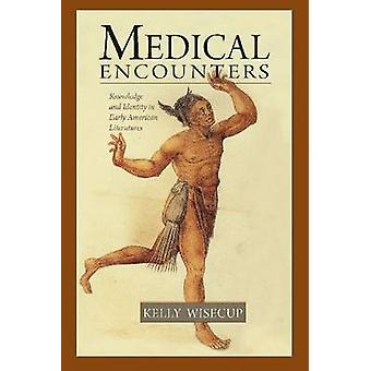 Medical Encounters - Knowledge and Identity in Early American Literatu