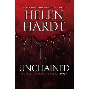 Unchained - Blood Bond Saga Book 1 by Unchained - Blood Bond Saga Book