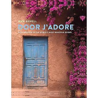 Deur J'Adore - een viering van's werelds mooiste deuren door Do