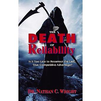 The Death of Reliability - Is it Too Late to Resurrect the Last - True