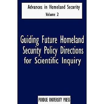 Vägleda framtida Homeland Security politiska riktningar för vetenskapliga Inq