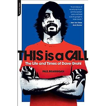 Detta är en uppmaning: livet och tiderna av Dave Grohl