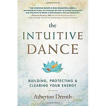 Intuïtieve dans: Bouwen, beschermen en wissen van je energie