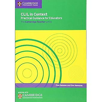 CLIL in Context Practical Guidance for Educators (Cambridge International Examinations)