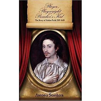 Spilleren, dramatiker og Preacher's Kid: historien om Nat feltet 1587-1620