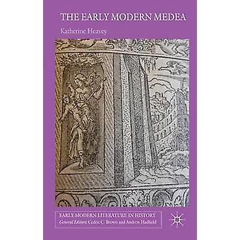 Den tidiga moderna Medea Medea i engelsk litteratur 15581688 av Heavey & Katherine