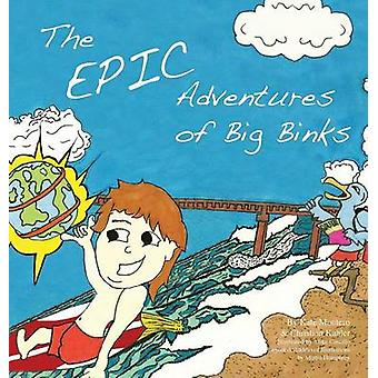 The Epic Adventures of Big Binks by Montero & Kate