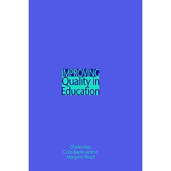 Improving Quality in Education by Hoy & Charles
