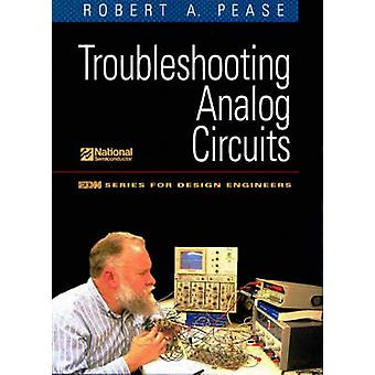 Troubleshooting Analog Circuits by Pease & Robert A.