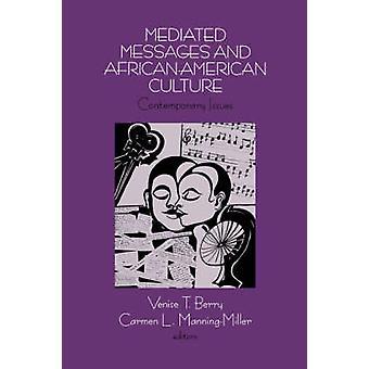 I messaggi di mediata e AfricanAmerican cultura questioni contemporanee di T. Berry & Venise