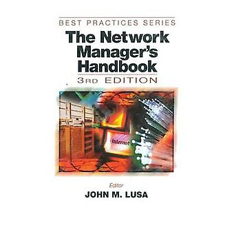 The Network Managers Handbook Third Edition by Lusa & John