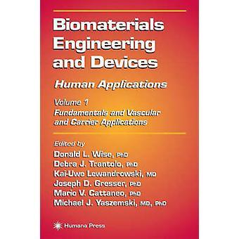 Biomaterialen Engineering en apparaten menselijke toepassingen Volume 1 Fundamentals en vasculaire en vervoerder toepassingen door Lewandrowski & KaiUwe