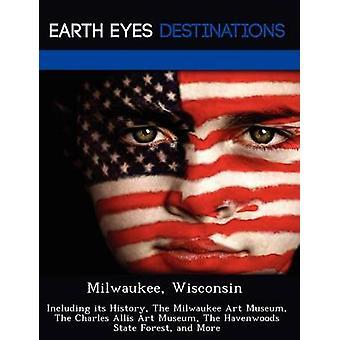 Wisconsin Milwaukee, incluindo sua história The Milwaukee Art Museum The Charles Allis Art Museum Havenwoods estado floresta e mais por Black & Johnathan
