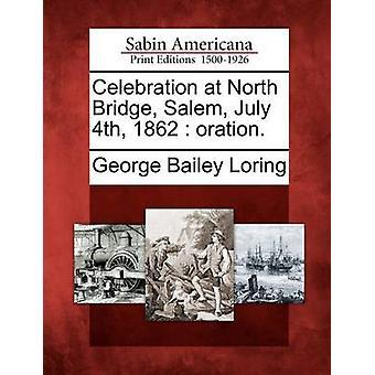 Viering op North Bridge Salem 4e juli 1862 oratie. door Loring & George Bailey