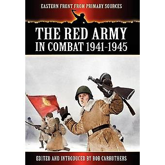 The Red Army in Combat 19411945 by Carruthers & Bob