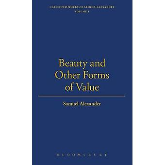 Beauty and Other Forms of Value by Alexander & Samuel