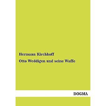 Otto Weddigen und seine Waffe by Kirchhoff & Hermann