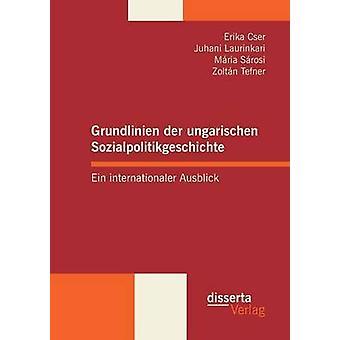 Grundlinien Der Ungarischen Sozialpolitikgeschichte by Tefner & Zoltan