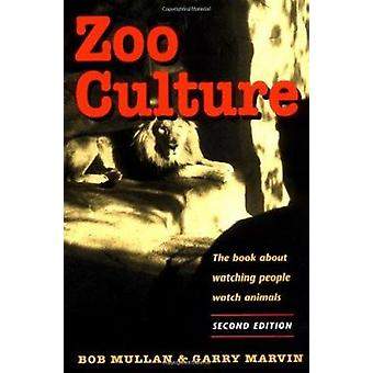 Zoo Culture by Robert Mullan - Bob Mullan - Garry Marvin - 9780252067