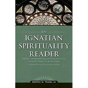 An Ignatian Spirituality Reader by George W Traub - 9780829427233 Book