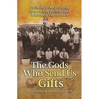 The Gods Who Send US Gifts - An Anthology of African Short Stories by
