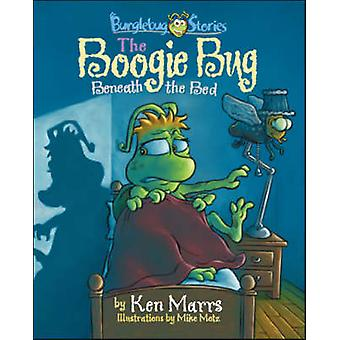 Bunglebug Stories - The Boogie Bug Beneath the Bed by Ken Marrs - Mike