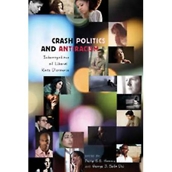 Crash Politics and Antiracism - Interrogations of Liberal Race Discour