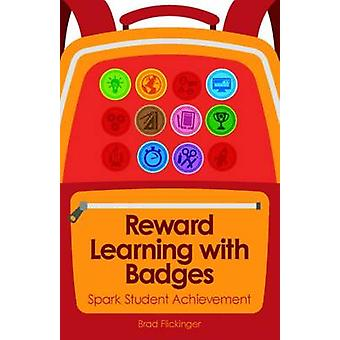 Reward Learning with Badges - Spark Student Achievement by Brad Flicki