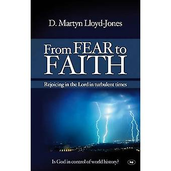 From Fear to Faith - Rejoicing in the Lord in Turbulent Times (New edi