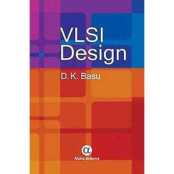 VLSI Design by Dipak Kumar Basu - 9781842658079 Book