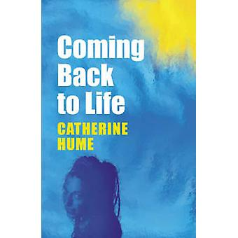 Coming Back to Life by Catherine Hume - 9781904246114 Book