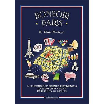 Bonsoir Paris - The Bonjour City Map-Guides by Marin Montagut - 978208
