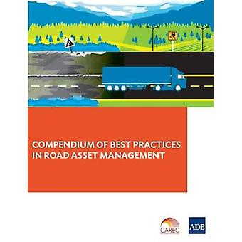 Compendium of Best Practices in Road Asset Management by Asian Develo