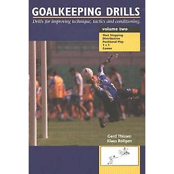 Goalkeeping Drills - Volume Two - Drills for Improving Technique - Tac