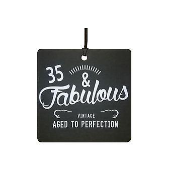 35 And Fabulous / BIRTHDAY Car Air Freshener